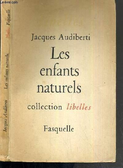 LES ENFANTS NATURELS / COLLECTION LIBELLES