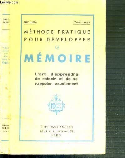 METHODE PRATIQUE POUR DEVELOPPER LA MEMOIRE - L'ART D'APPRENDRE DE RETENIR ET DE SE RAPPELER EXACTEMENT