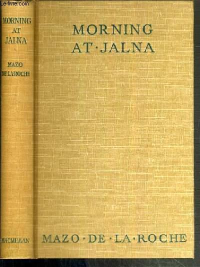 MORNING AT JALNA / TEXTE EXCLUSIVEMENT EN ANGLAIS
