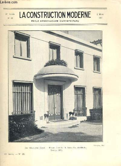 LA CONSTRUCTION MODERNE - 45e VOLUME (1929-1930) - FASCICULE N°22 - UNE VILLA A SAINT-CLOUD, la preparation de l'exposition coloniale internationale de Paris, un garage moderne à paris. Efflorescences des briques et tuiles..