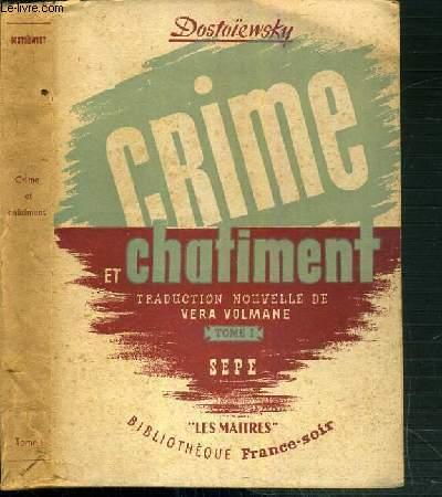 CRIME ET CHATIMENT - TRADUCTION NOUVELLE DE VERA VOLMANE - TOME 1 / BIBLIOTHEQUE FRANCE-SOIR.