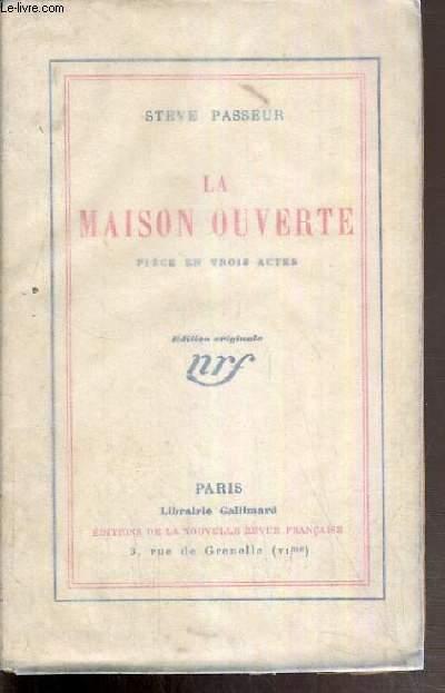 LA MAISON OUVERTE - PIECE EN TROIS ACTES