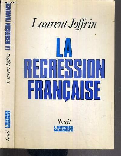 LA REGRESSION FRANCAISE / L'HISTOIRE IMMEDIATE