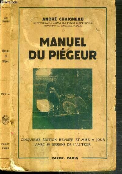 MANUEL DU PIEGEUR - 5ème EDITION REVISEE ET MISE A JOUR AVEC 89 DESSINS DE L'AUTEUR