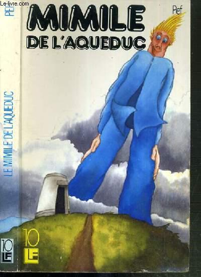 MIMILE DE L'AQUEDUC