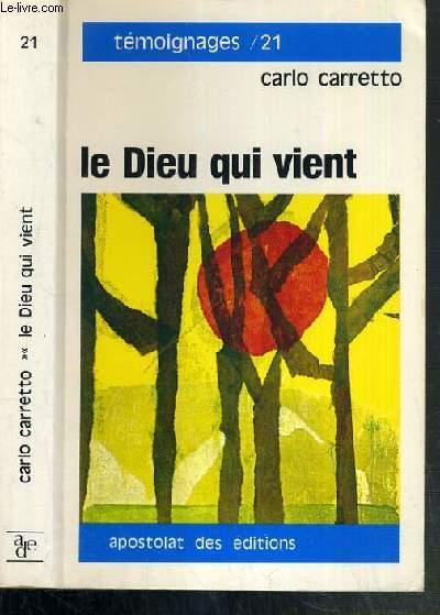 LE DIEU QUI VIENT  / COLLECTION TEMOIGNAGESN°21 - 4ème EDITION