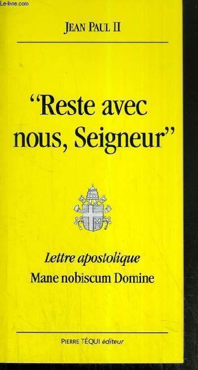 RESTE AVEC NOUS, SEIGNEUR - LETTRE APOSTOLIQUE MANE NOBISCUM DOMINE