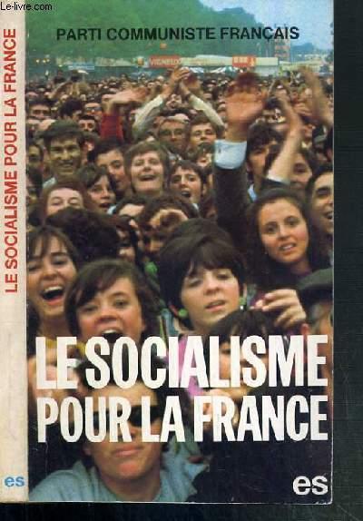 LE SOCIALISME POUR LA FRANCE - 22e CONGRES DU PARTI COMMUNISTE FRANCAIS 4 AU 8 FEVRIER 1976.
