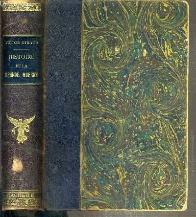 HISTOIRE DE LA GRANDE GUERRE - LES ORIGINES - AVANT LA MARNE - LA MARNE - L'YSER - LA GUERRE NOUVELLE - LA RETRAITE RUSSE - VERDUN - L'EFFORT ALLIE EN 1916 - LA SOMME - AMERIQUE ET RUSSIE - LES CAMPAGNES DE 1917 - LA BATAILLE DE FRANCE - LA VICTOIRE..