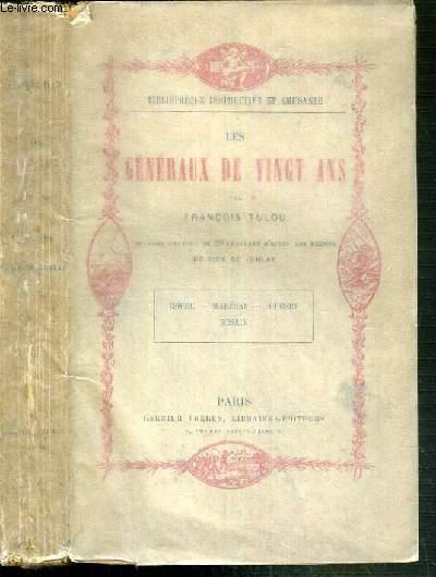 LES GENERAUX DE VINGT ANS - HOCHE - MARCEAU - JOUBERT - DESAIX