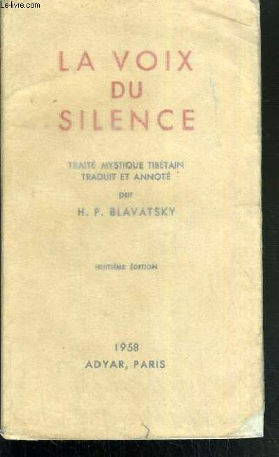 LA VOIX DU SILENCE - TRAITE MYSTIQUE TIBETAIN -  8ème édition.
