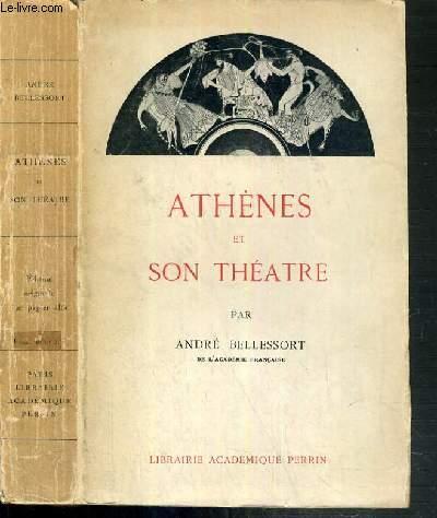 ATHENES ET SON THEATRE - COURS PROFESSE A LA SOCIETE DES CONFERENCES