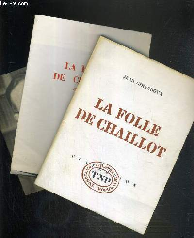 LA FOLLE DE CHAILLOT - PIECE EN DEUX ACTES