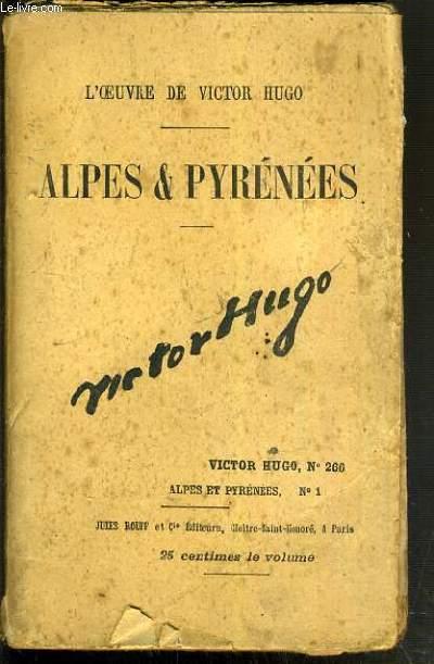 ALPES & PYRENEES  - OEUVRE DE VICTOR HUGO N°266