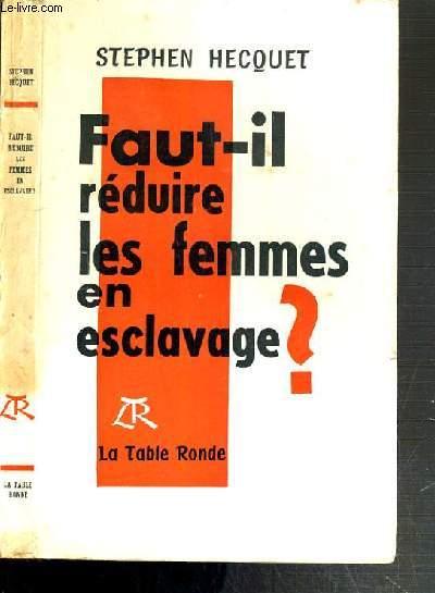 FAUT-IL REDUIRE LES FEMMES EN ESCLAVAGES?