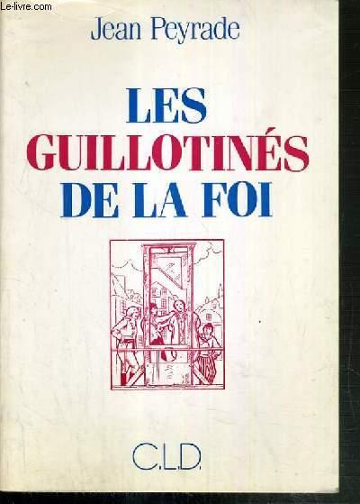 LES GUILLOTINES DE LA FOI