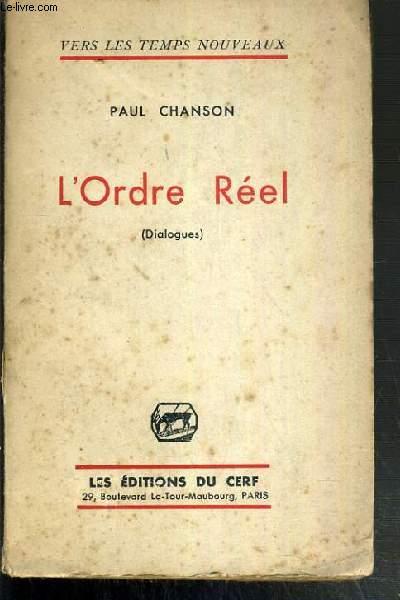 L'ORDRE REEL (DIALOGUES) / COLLECTION VERS LES TEMPS NOUVEAUX