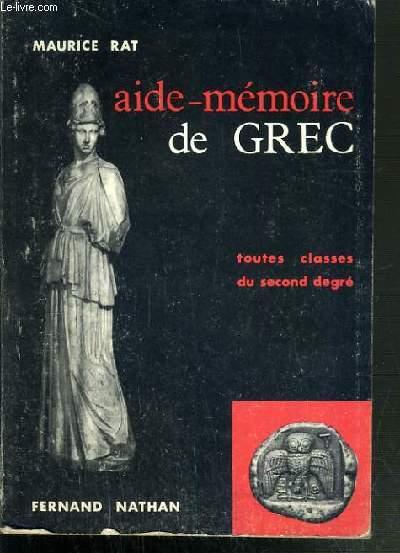 AIDE-MEMOIRE DE GREC - TOUTES CLASSES DU SECOND DEGRE