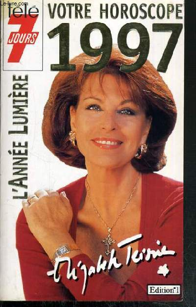 VOTRE HOROSCOPE 1997 - L'ANNEE LUMIERE