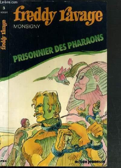 FREDDY RAVAGE - PRISONNIER DES PHARAONS / COLLECTION ACTION JEUNESSE.