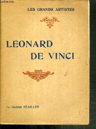 LEONARD DE VINCI / LES GRANDS ARTISTES LEUR VIE - LEUR OEUVRE