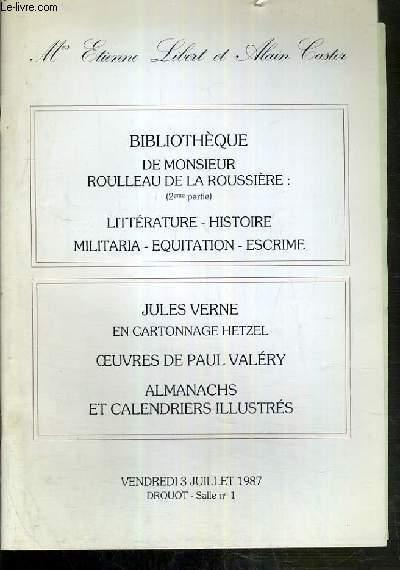 CATALOGUE DE VENTES AUX ENCHERES - BIBLIOTHEQUE DE MONSIEUR ROULLEAU DE LA ROUSSIERE (2eme PARTIE) - LITTERATURE.. - JULES VERNE EN CARTONNAGE HETZEL - OEUVRES DE PAUL VALERY - DROUOT - 3 JUILLET 1987