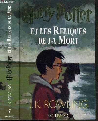 HARRY POTTER - TOME 7. LES RELIQUES DE LA MORT
