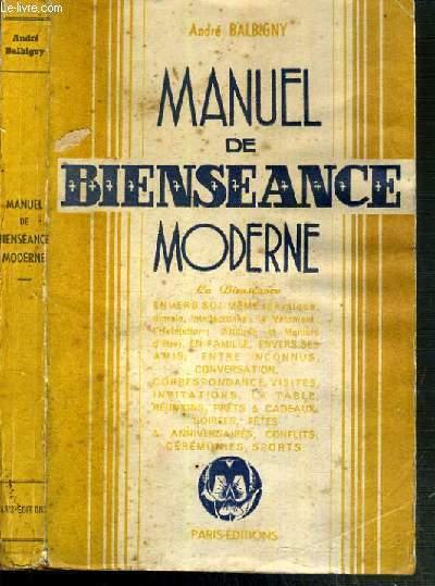 MANUEL DE BIENSEANCE MODERNE - LA BEINSEANCE ENVERS SOI-MEME (physique, morales, intellectuelle, le vetement, l'habitation, attitude et maniere d'être..)