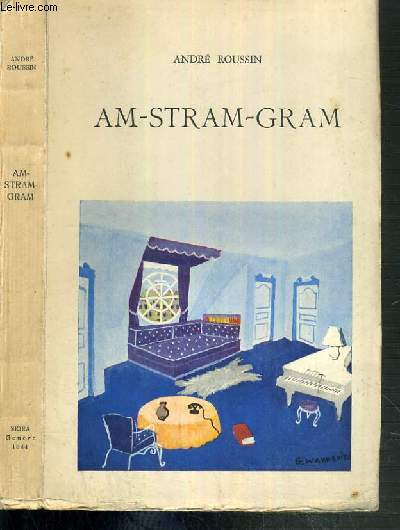 AM-STRAM-GRAM - COMEDIE-FARCE EN TROIS ACTES.