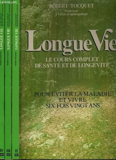 LONGUE VIE - LE COURS COMPLET DE SANTE ET DE LONGEVITE - POUR EVITER LA MALADIE ET VIVRE SIX FOIS VINGT ANS - 3 VOLUMES - II + III + IV.