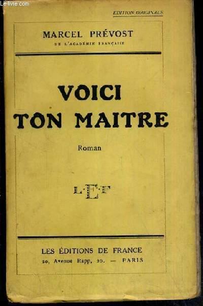 VOICI TON MAITRE - EXEMPLAIRE N°489 / 1060 SUR PAPIER ALFA.