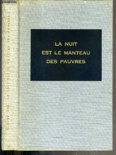 LA NUIT EST LE MANTEAU DES PAUVRES - EXEMPLAIRE N°5668 / 7000