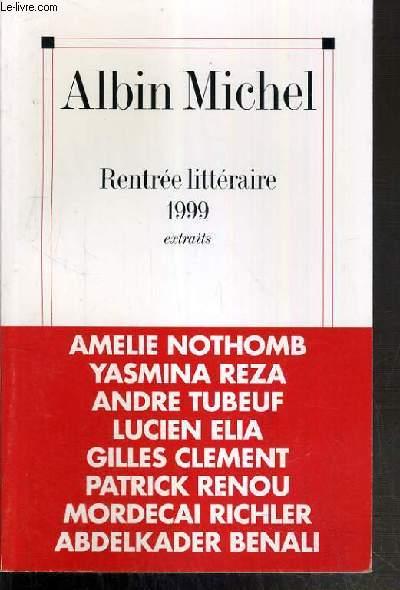 RENTREE LITTERAIRE 1999 - EXTRAITS - AMELIE NOTHOMB - YASMINA REZA - ANDRE TUBEUF - LUCIEN ELIA - GILLES CLEMENT - PATRICK RENOU ETC...
