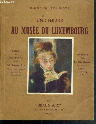 UNE HEURE AU MUSEE DU LUXEMBOURG (SCULPTURES ET PEINTURES) - GUIDE DU TOURISTE