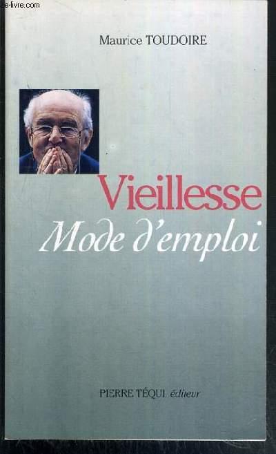 VIEILLESSE MODE D'EMPLOI