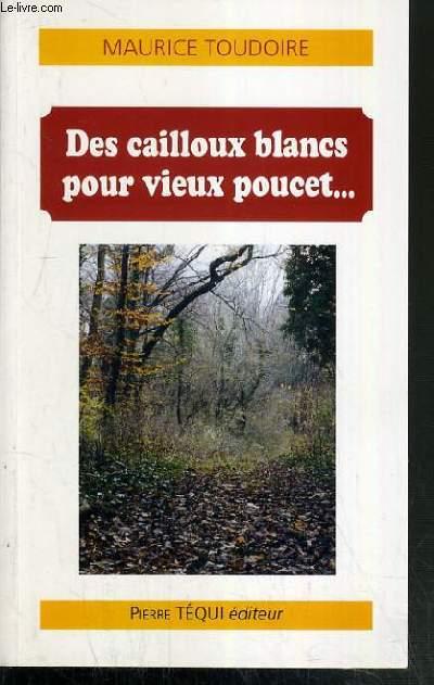 DES CAILLOUX BLANCS POUR VIEUX POUCET...