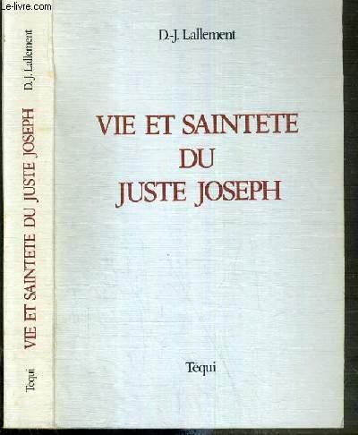 VIE ET SAINTETE DE JUSTE SAINT JOSEPH