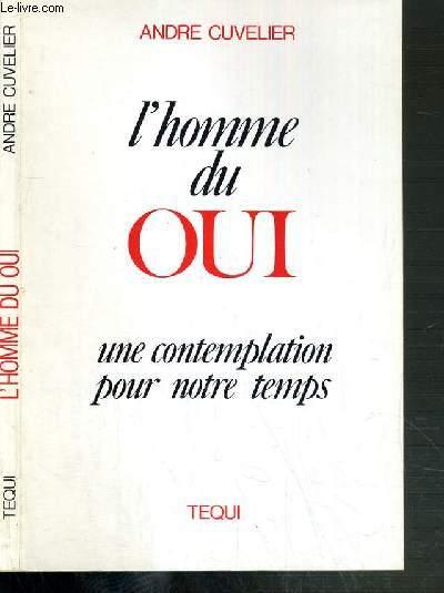 L'HOMME DU OUI - UNE CONTEMPLATION POUR NOTRE TEMPS