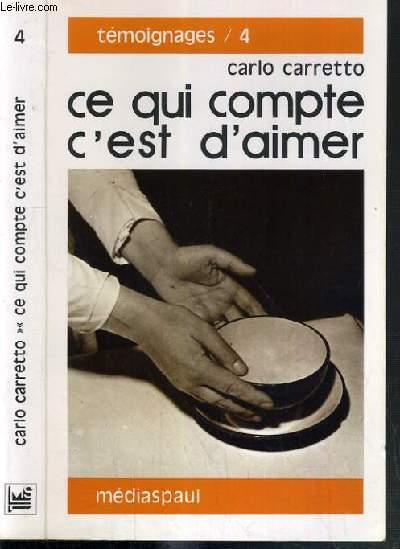 CE QUI COMPTE C'EST D'AIMER - 8ème EDITION / COLLECTION TEMOIGNAGES N°4.