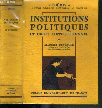 INSTITUTIONS POLITIQUES ET DROIT CONSTITUTIONNEL / COLLECTION THEMIS - 2ème EDITION.