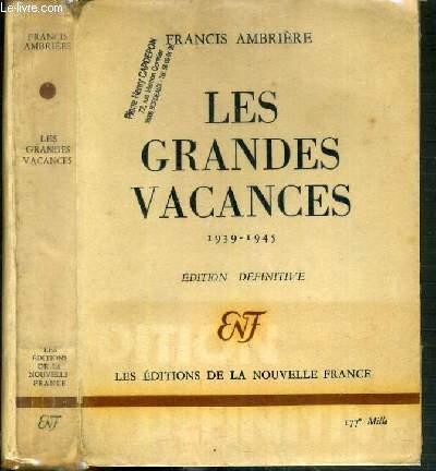 LES GRANDES VACANCES 1939-1945