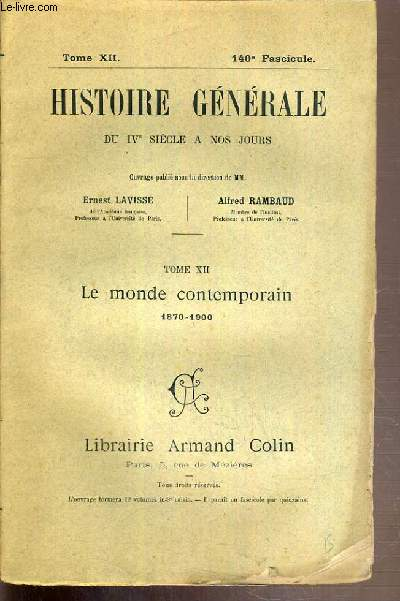 HISTOIRE GENERALE DU IVe SIECLE A NOS JOURS - TOME XII. LE MONDE CONTEMPORAIN 1870-1900 - 142e FASCICULE.