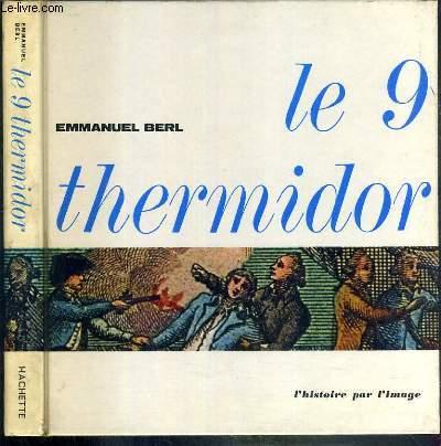 LE 9 THERMIDOR / COLLECTION L'HISTOIRE EN IMAGE.