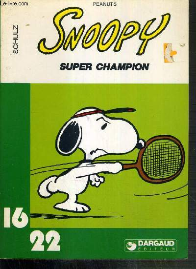 SNOOPY - SUPER CHAMPION N° 60 / COLLECTION DARGAUD 16/22.