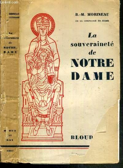 LA SOUVERAINETE DE NOTRE DAME - MOIS DE MARIE POUR LE 3e CENTENAIRE DE LA CONSECRATION DE LA FRANCE A LA T.S. VIERGE PAR LOUIS XIII.