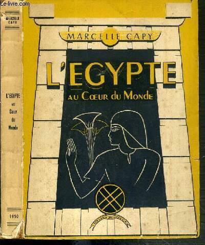 L'EGYPTE AU COEUR DU MONDE - EXEMPLAIRE N°83 / 1510 + SIGNATURE DE L'EDITEUR MANUSCRITE.