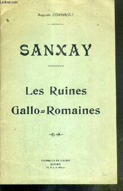 SANXAY - LES RUINES GALLO=ROMAINES