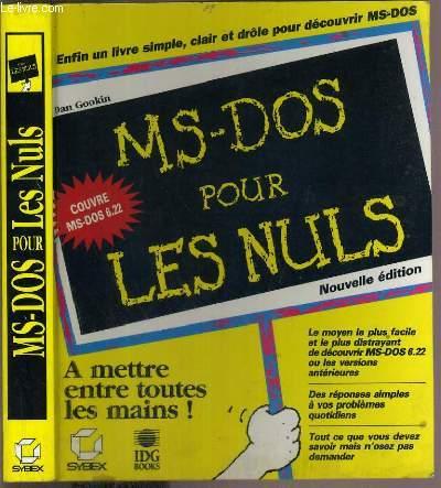 MS-DOS POUR LES NULS - COUVRE MS-DOS 6.22 - NOUVELLE EDITION.