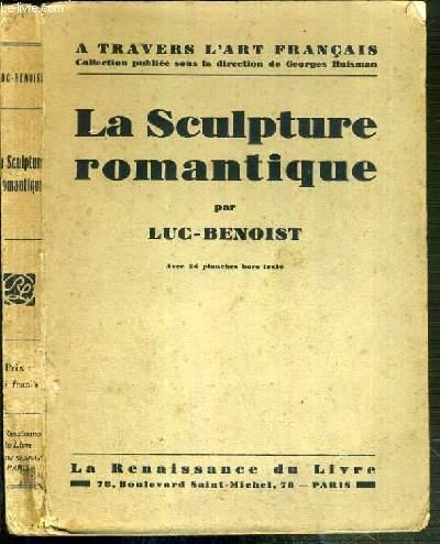 LA SCULPTURE ROMANTIQUE / COLLECTION A TRAVERS L'ART FRANCAIS