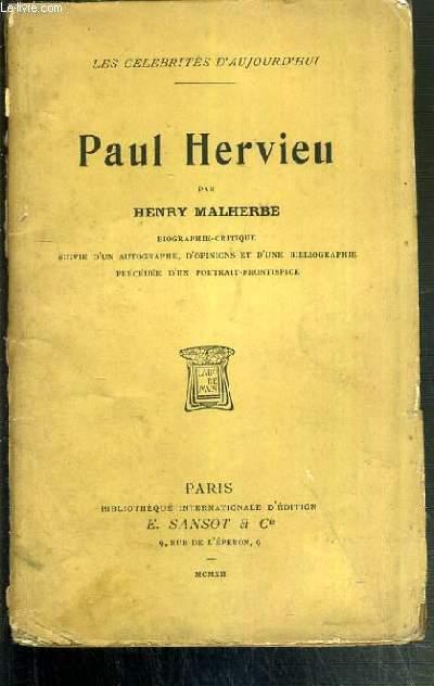 PAUL HERVIEU -  BIOGRAPHIE-CRITIQUE SUIVI D'UN AUTOGRAPHE, D'OPINIONS ET D'UNE BIBLIOGRAPHIE PRECEDEE D'UN PORTRAIT-FRONTISPICE - LES CELEBRITES D'AUJOURD'HUI